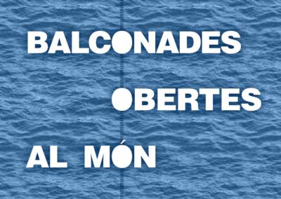 Balconades Obertes al Món